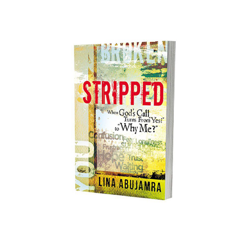 Stripped By Lina Abujamra - When God's Call changes from Yes to Why Me?