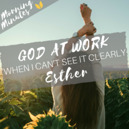 Esther: God at Work - When I Can't See It Clearly
