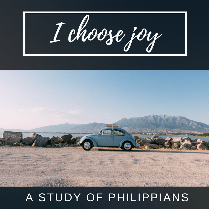 I Choose Joy - A Study of Philippians